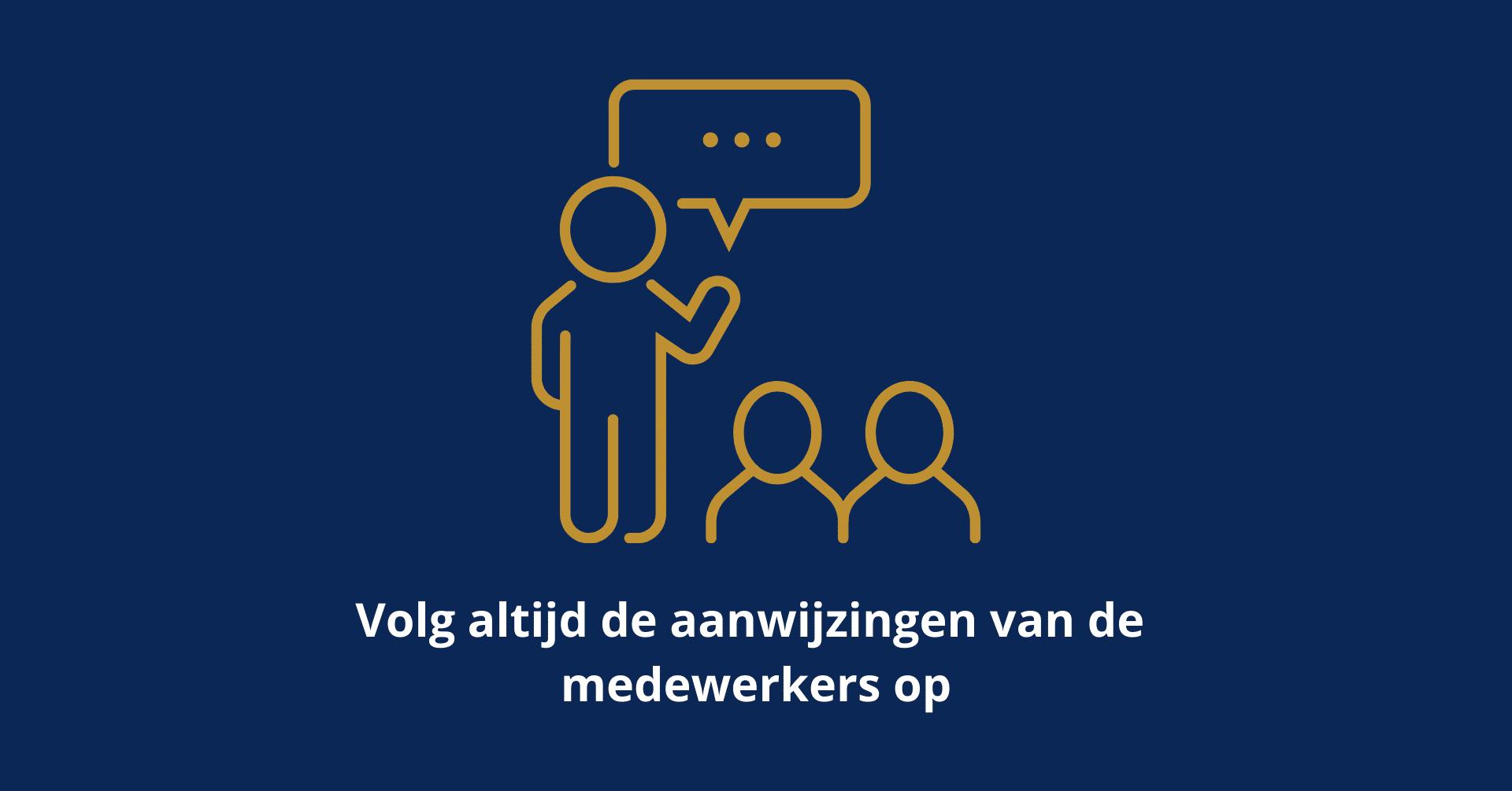 Kasteel Radboud Volg aanwijzingen medewerkers op